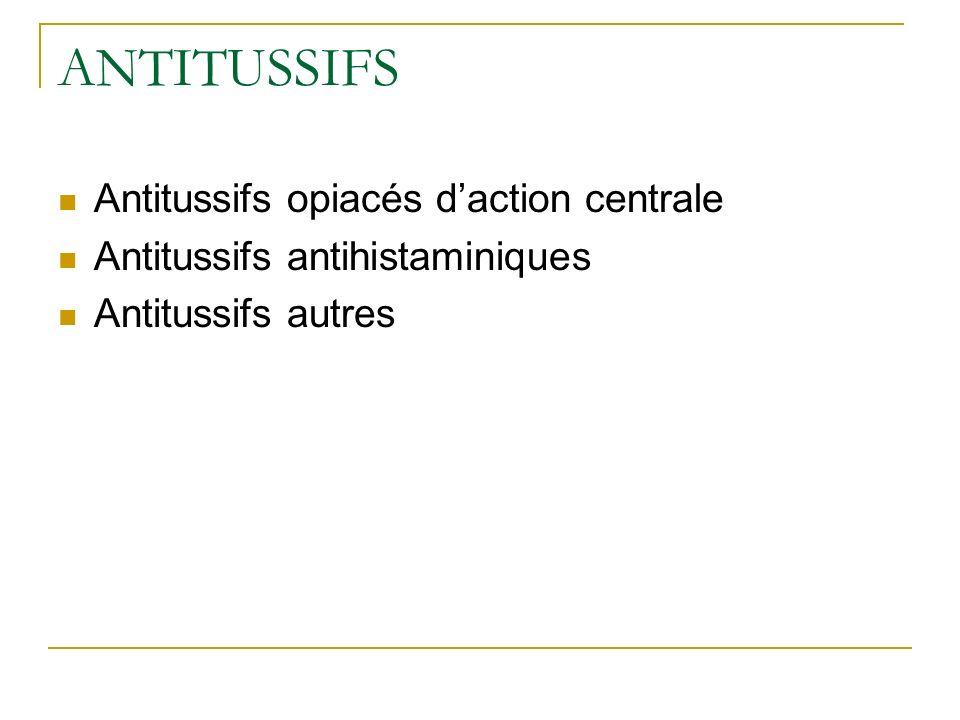 ANTITUSSIFS Antitussifs opiacés d'action centrale