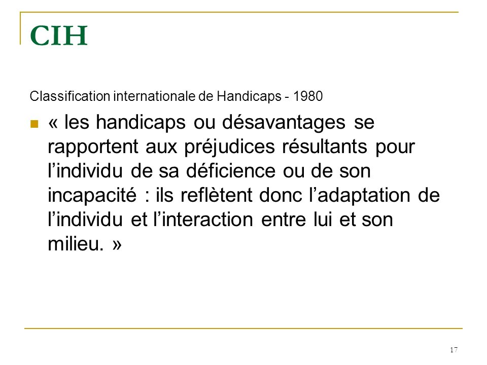 CIH Classification internationale de Handicaps - 1980.