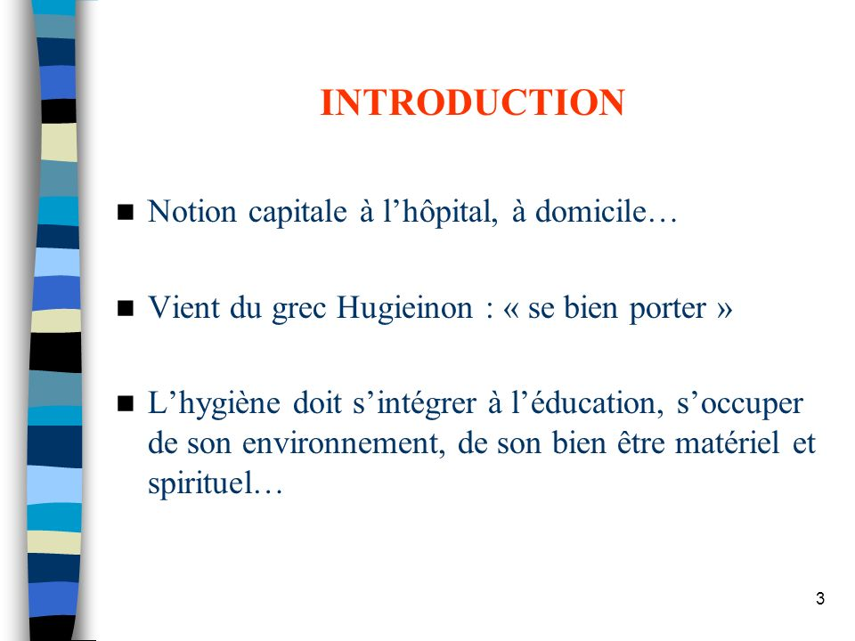 INTRODUCTION Notion capitale à l'hôpital, à domicile…