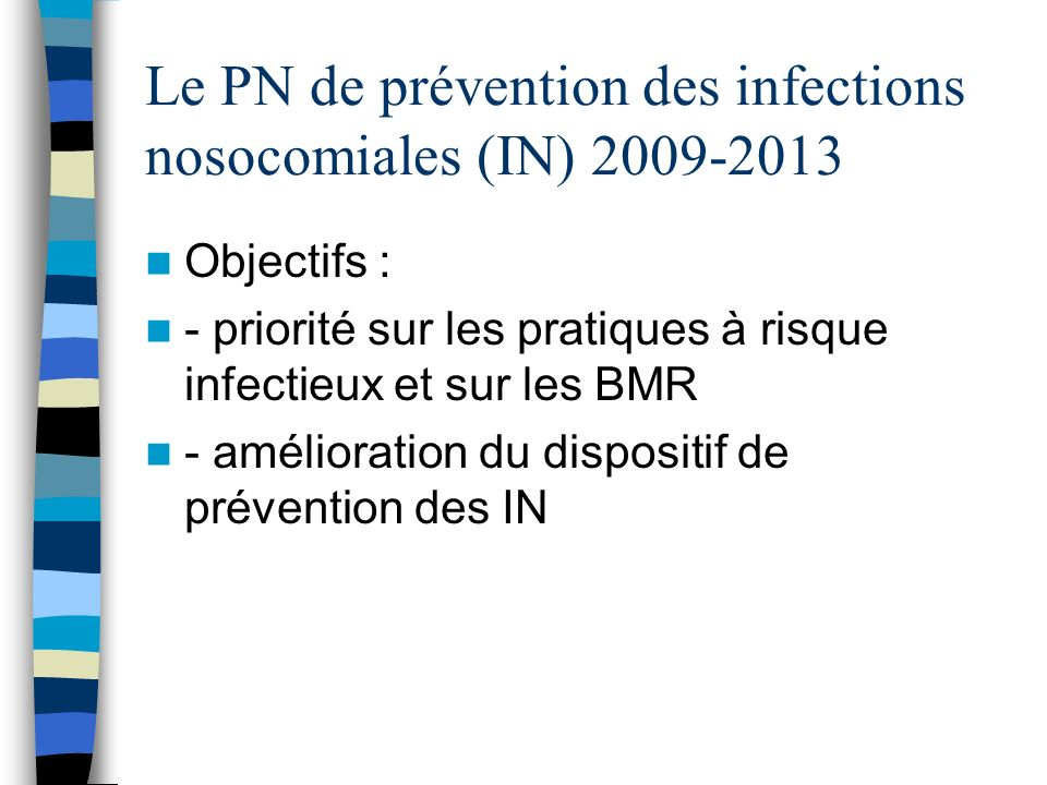 Le PN de prévention des infections nosocomiales (IN) 2009-2013