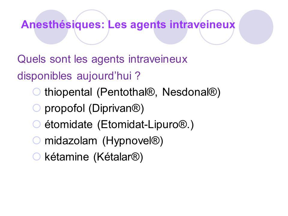 Anesthésiques: Les agents intraveineux