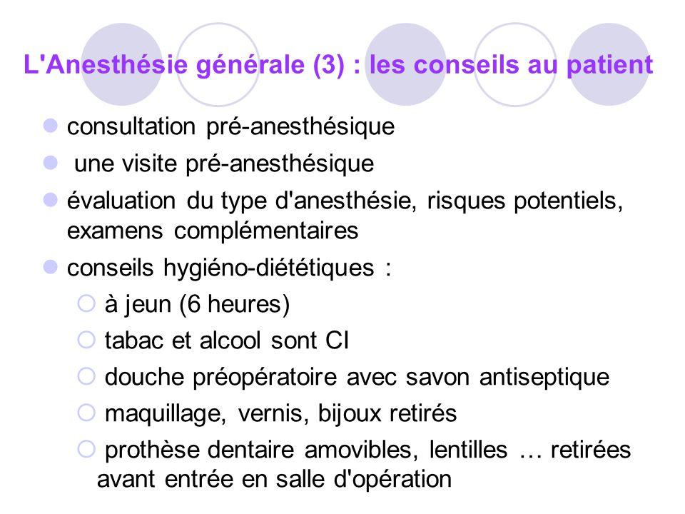 L Anesthésie générale (3) : les conseils au patient