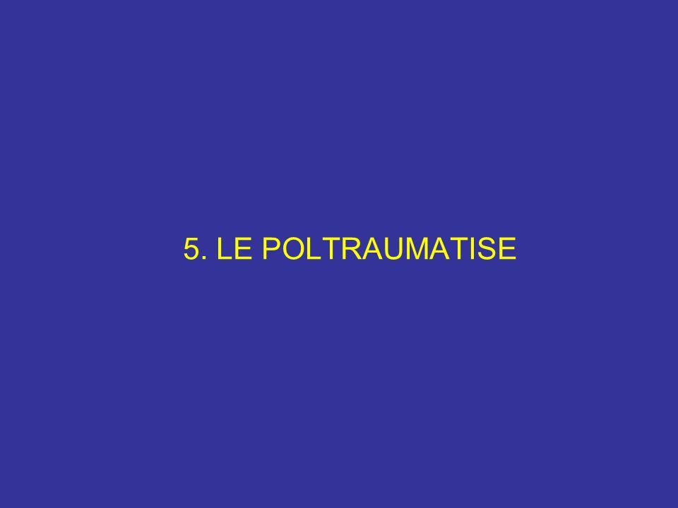 5. LE POLTRAUMATISE