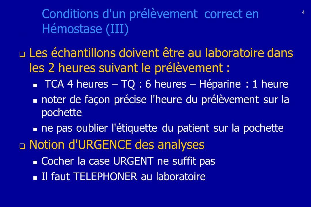 Conditions d un prélèvement correct en Hémostase (III)