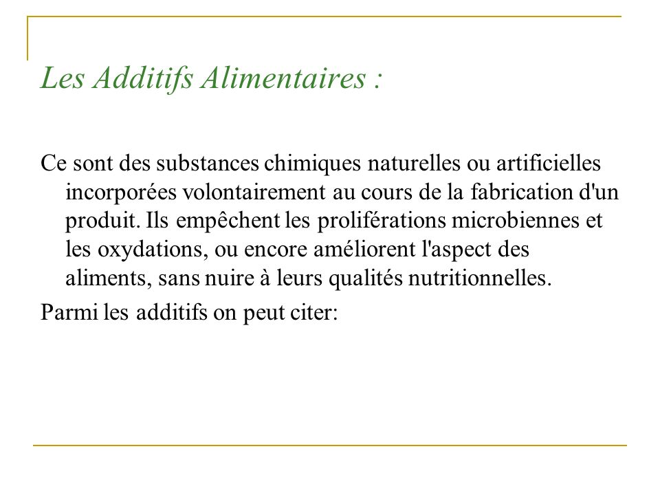 Les Additifs Alimentaires :