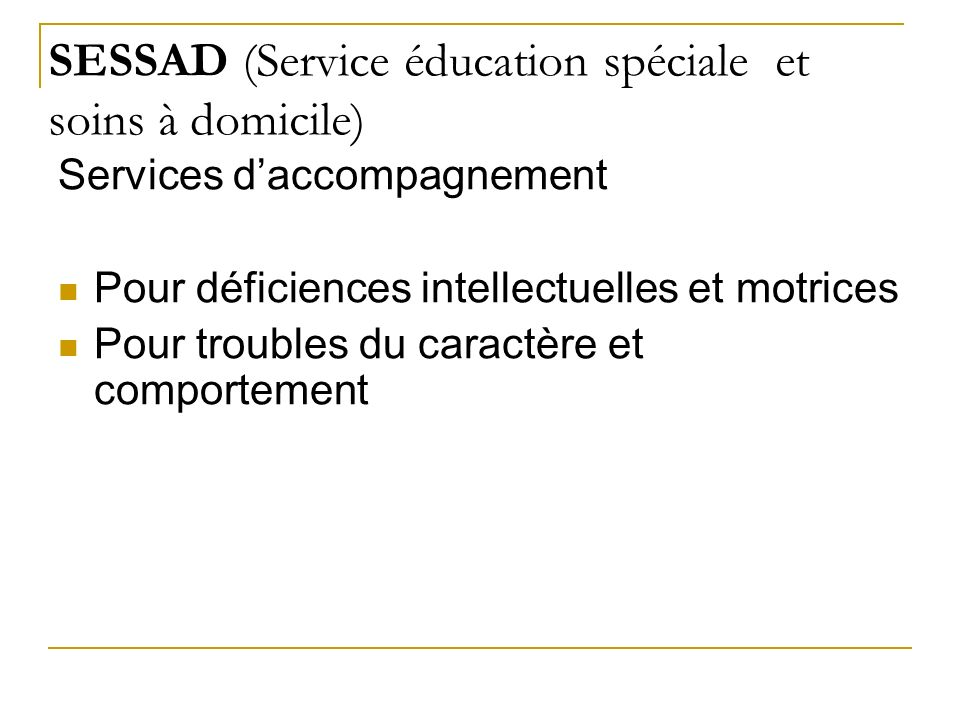 SESSAD (Service éducation spéciale et soins à domicile)