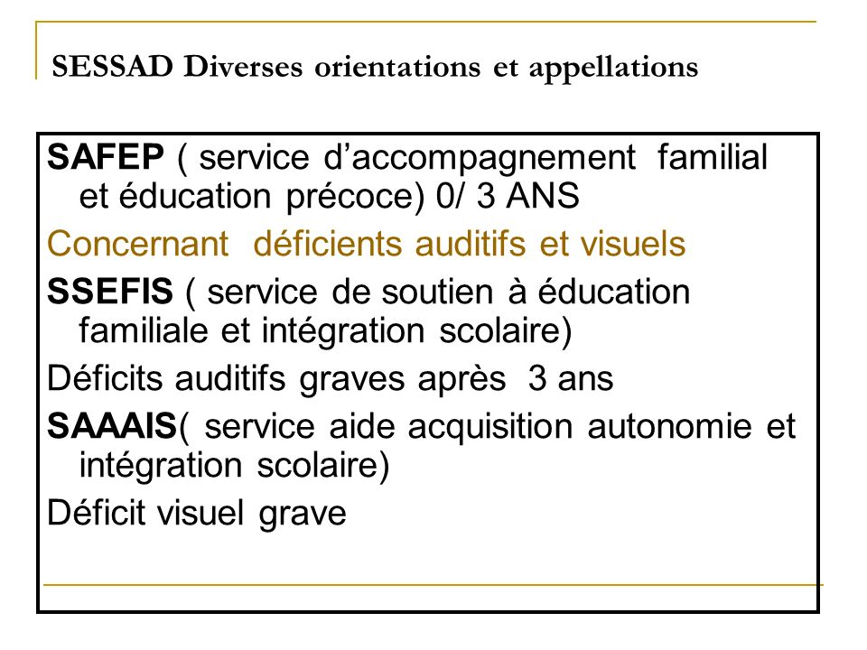 SESSAD Diverses orientations et appellations