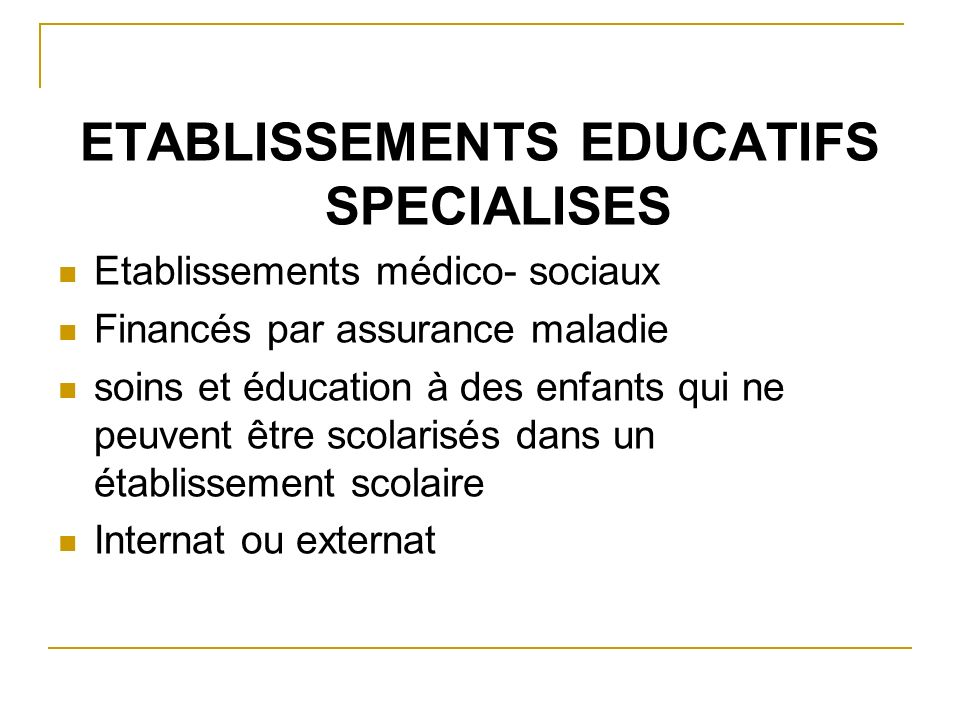 ETABLISSEMENTS EDUCATIFS SPECIALISES