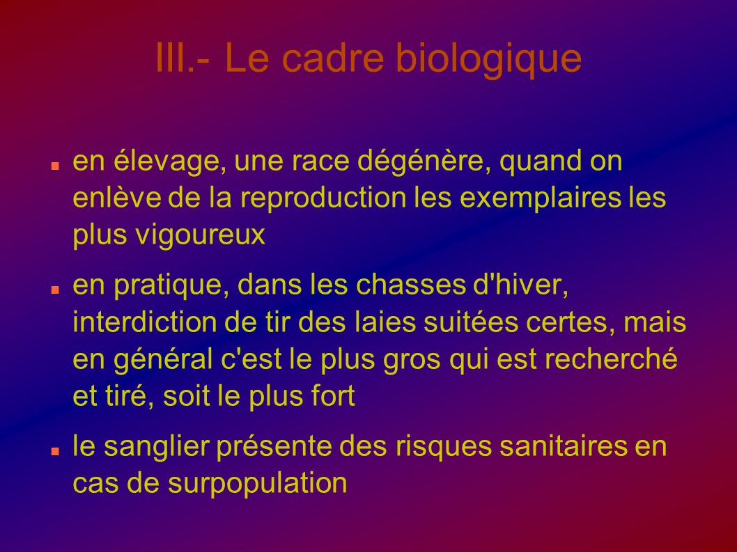 III.- Le cadre biologique