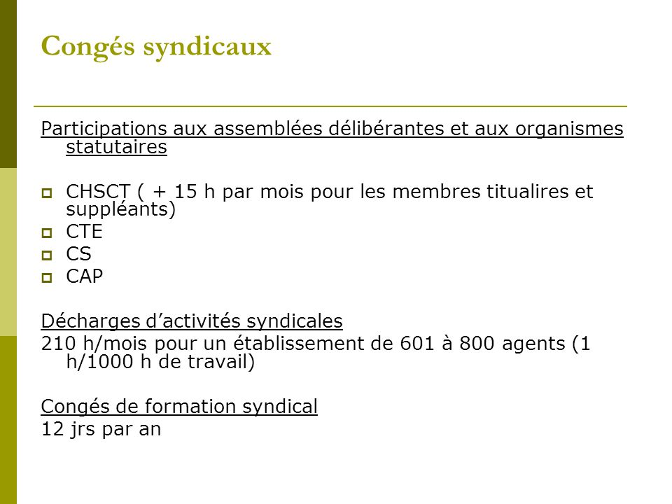 Congés syndicauxParticipations aux assemblées délibérantes et aux organismes statutaires.