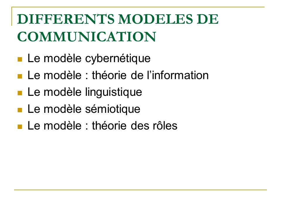 DIFFERENTS MODELES DE COMMUNICATION