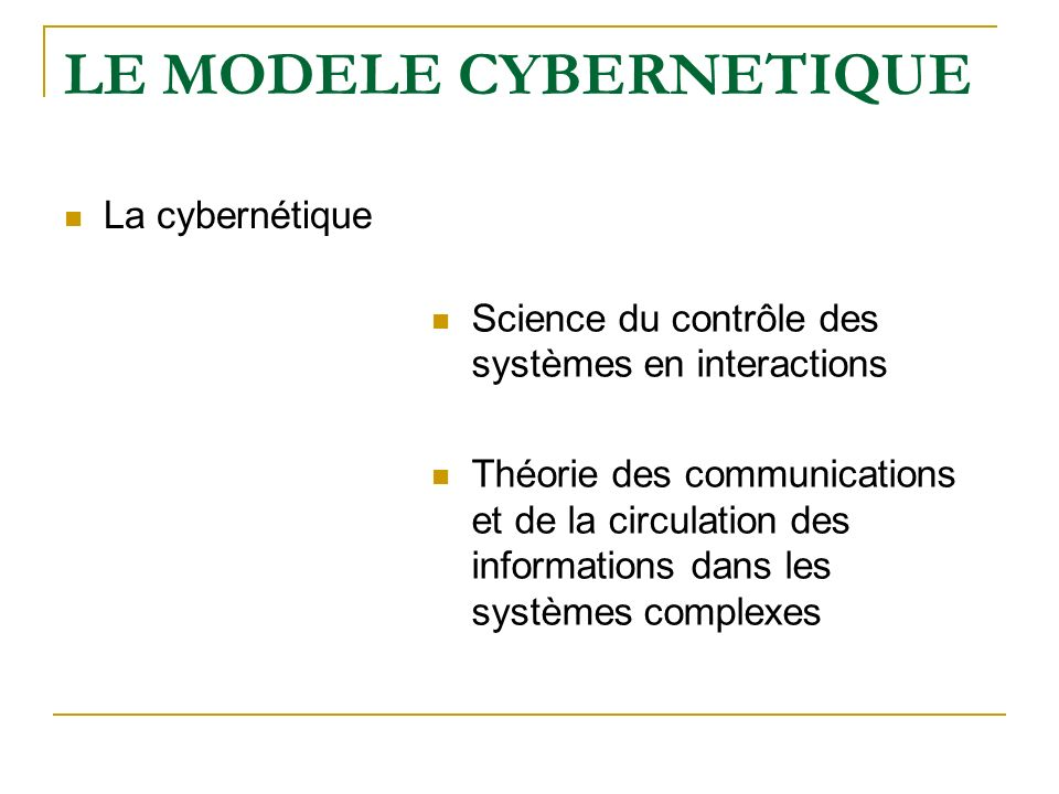 LE MODELE CYBERNETIQUE