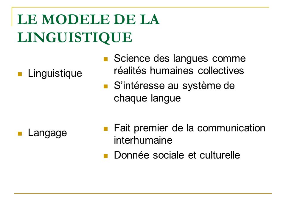 LE MODELE DE LA LINGUISTIQUE