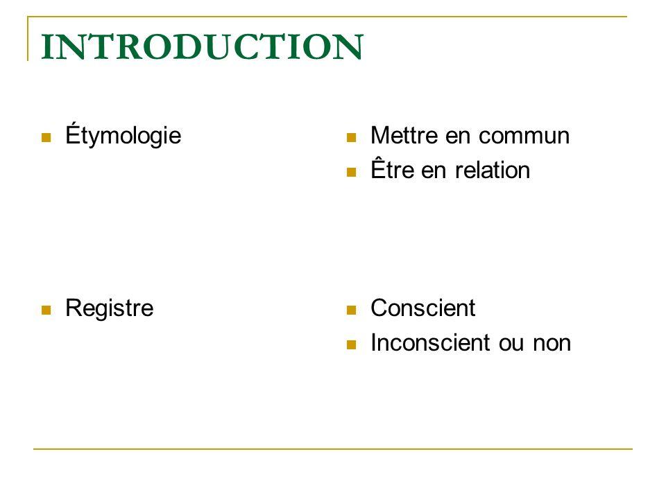 INTRODUCTION Étymologie Registre Mettre en commun Être en relation