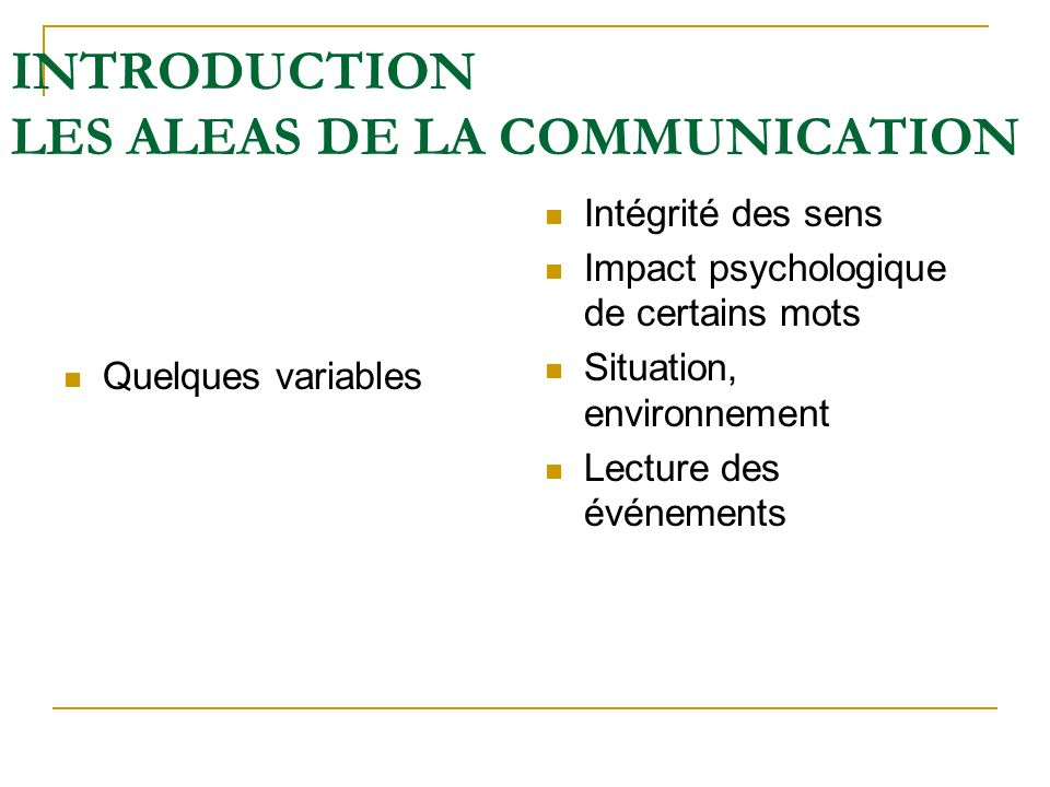 INTRODUCTION LES ALEAS DE LA COMMUNICATION