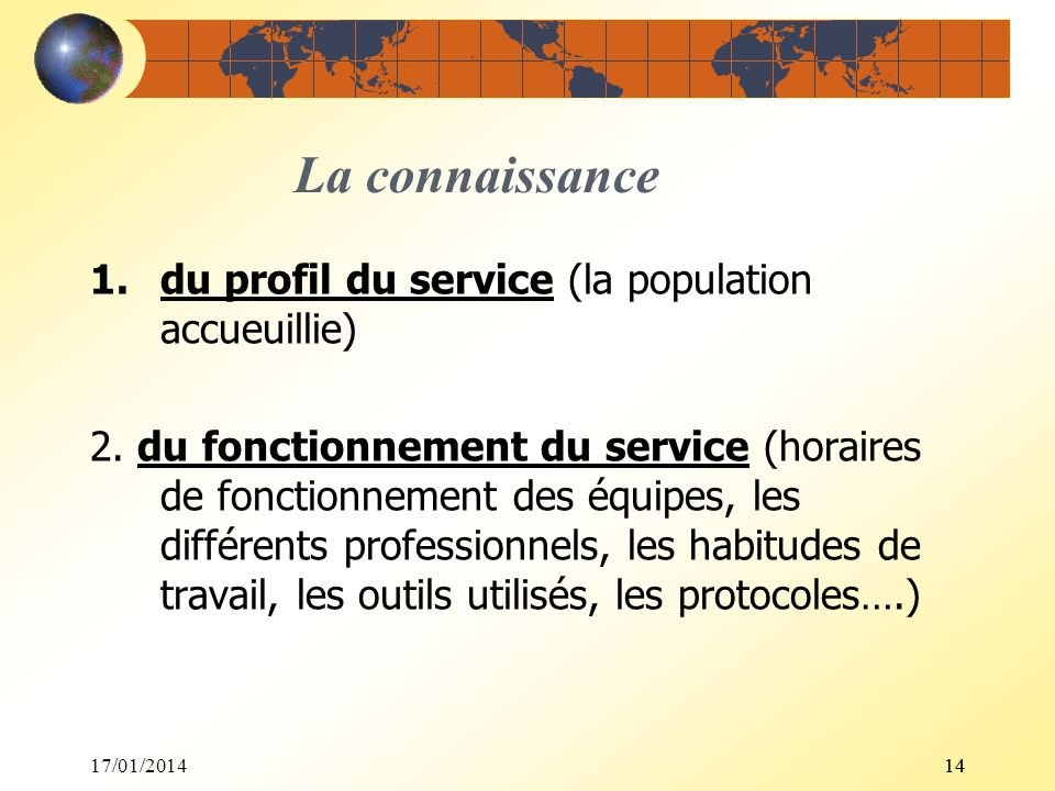 La connaissance du profil du service (la population accueuillie)