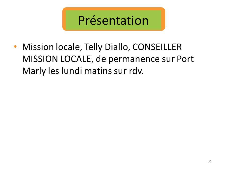 Présentation Mission locale, Telly Diallo, CONSEILLER MISSION LOCALE, de permanence sur Port Marly les lundi matins sur rdv.