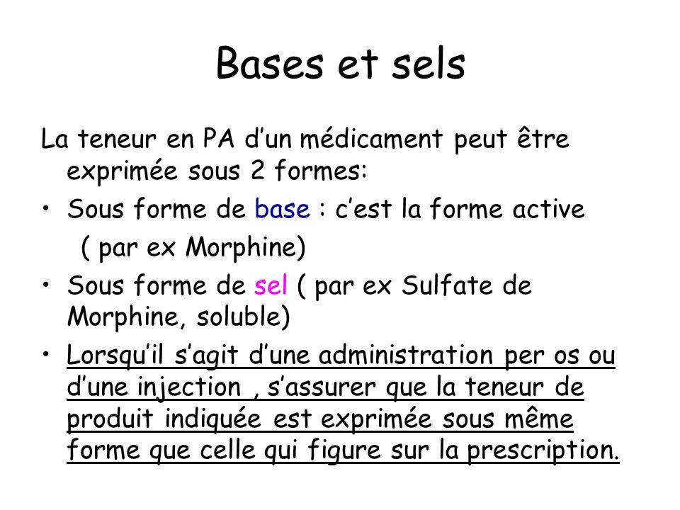 Bases et sels La teneur en PA d'un médicament peut être exprimée sous 2 formes: Sous forme de base : c'est la forme active.