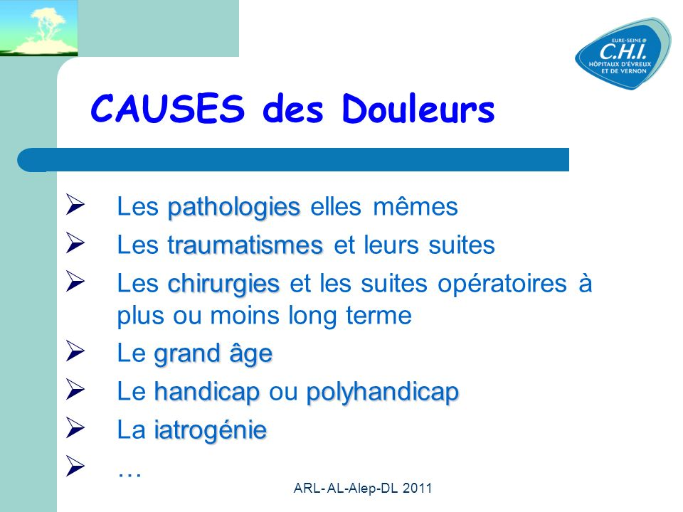 CAUSES des Douleurs Les pathologies elles mêmes