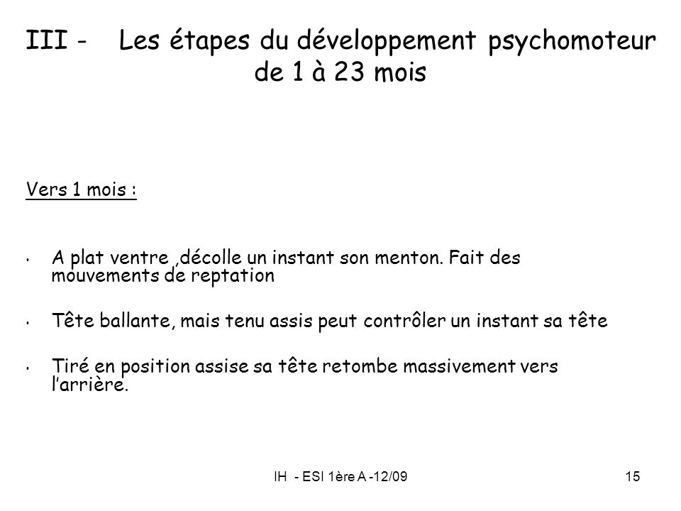 III - Les étapes du développement psychomoteur de 1 à 23 mois