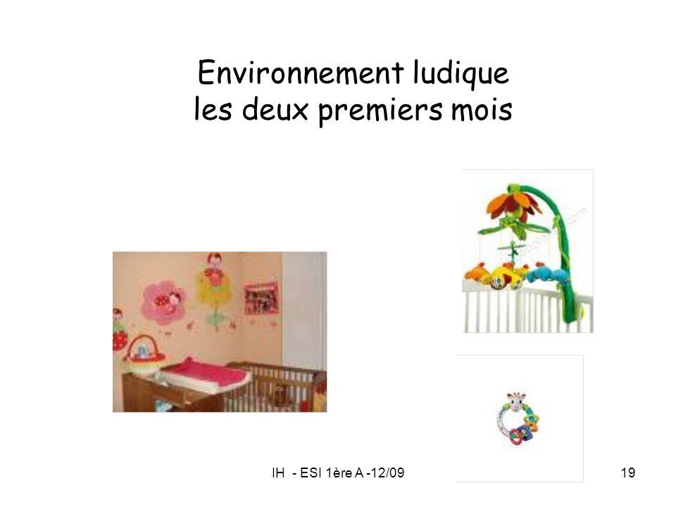 Environnement ludique les deux premiers mois