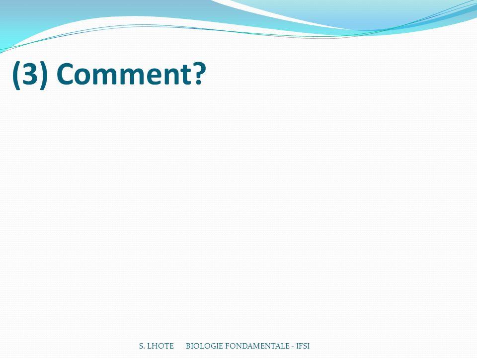 (3) Comment S. LHOTE BIOLOGIE FONDAMENTALE - IFSI