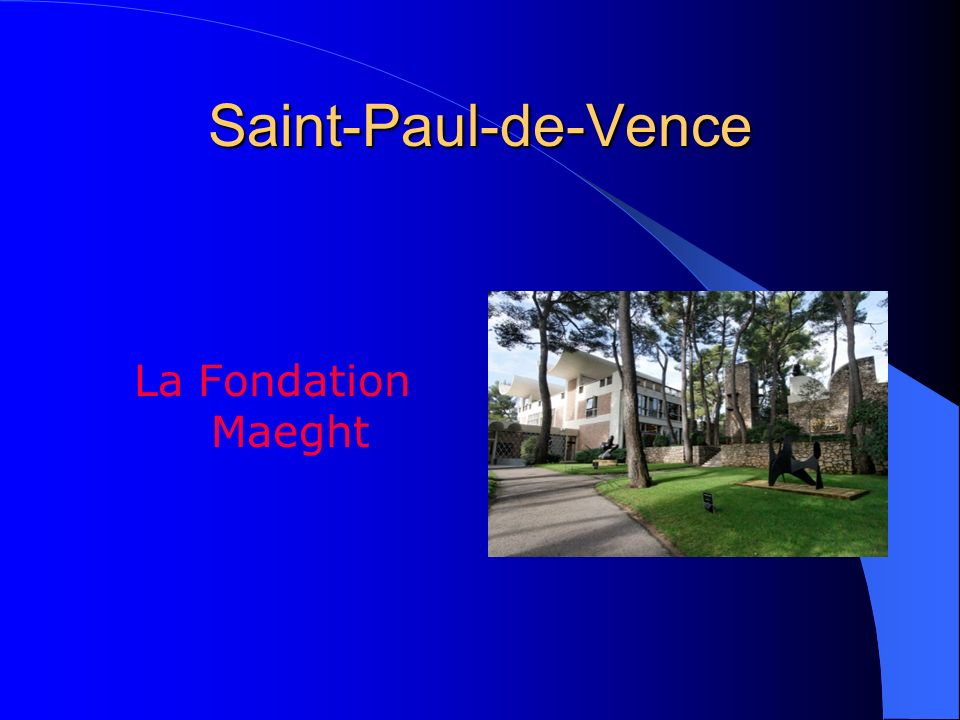 Saint-Paul-de-Vence La Fondation Maeght