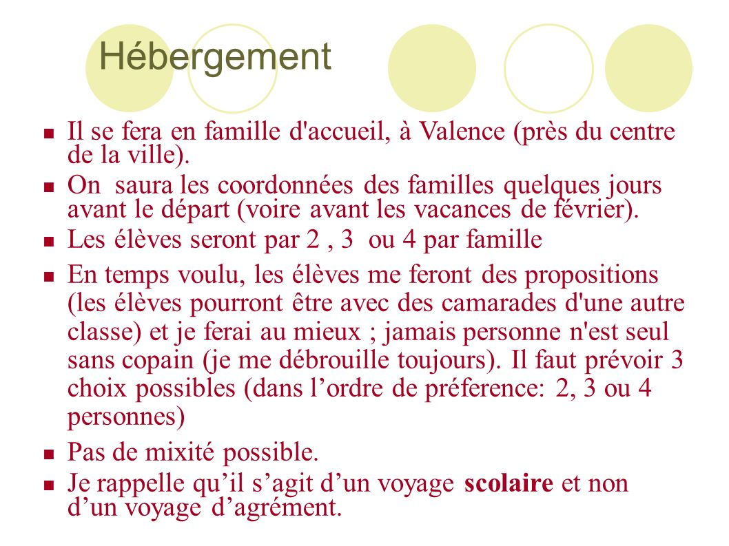 Hébergement Il se fera en famille d accueil, à Valence (près du centre de la ville).