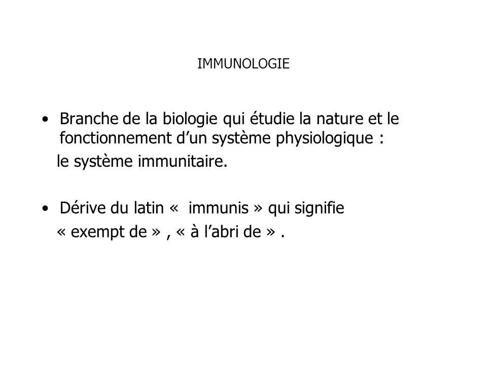 le système immunitaire. Dérive du latin « immunis » qui signifie