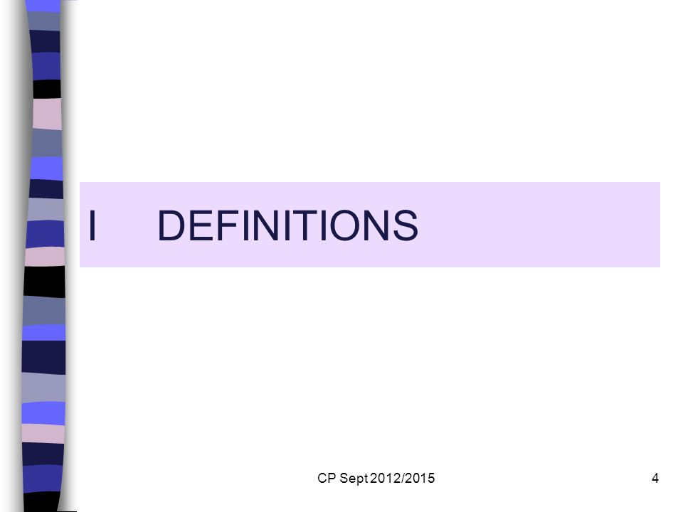 I DEFINITIONS CP Sept 2012/2015