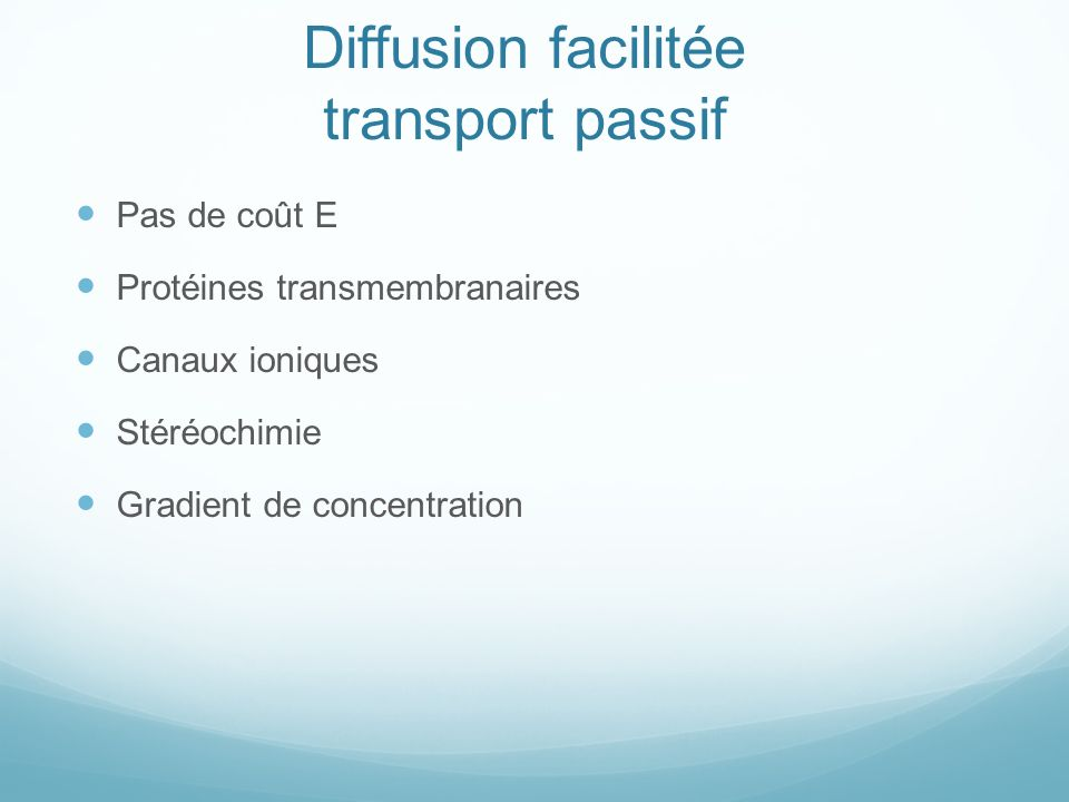 Diffusion facilitée transport passif