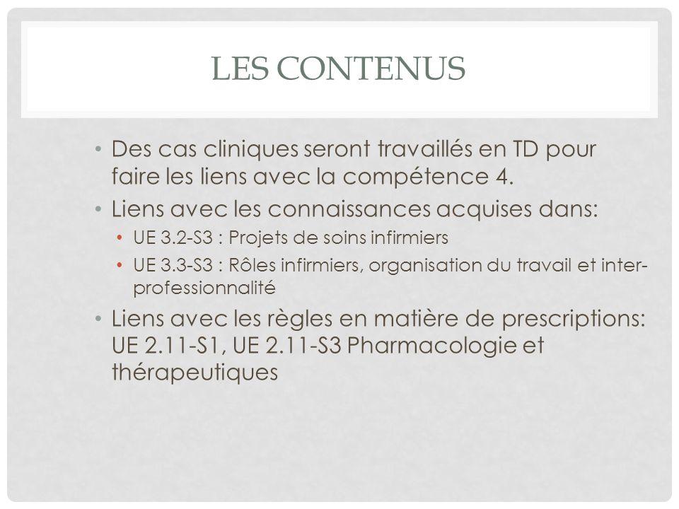 Les contenus Des cas cliniques seront travaillés en TD pour faire les liens avec la compétence 4. Liens avec les connaissances acquises dans:
