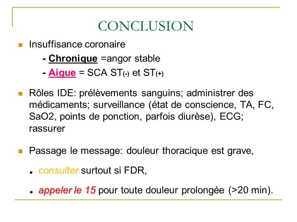CONCLUSION Insuffisance coronaire - Chronique =angor stable