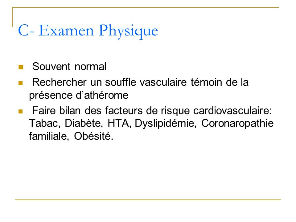 C- Examen Physique Souvent normal