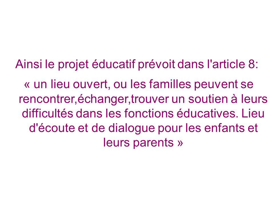 Ainsi le projet éducatif prévoit dans l article 8: