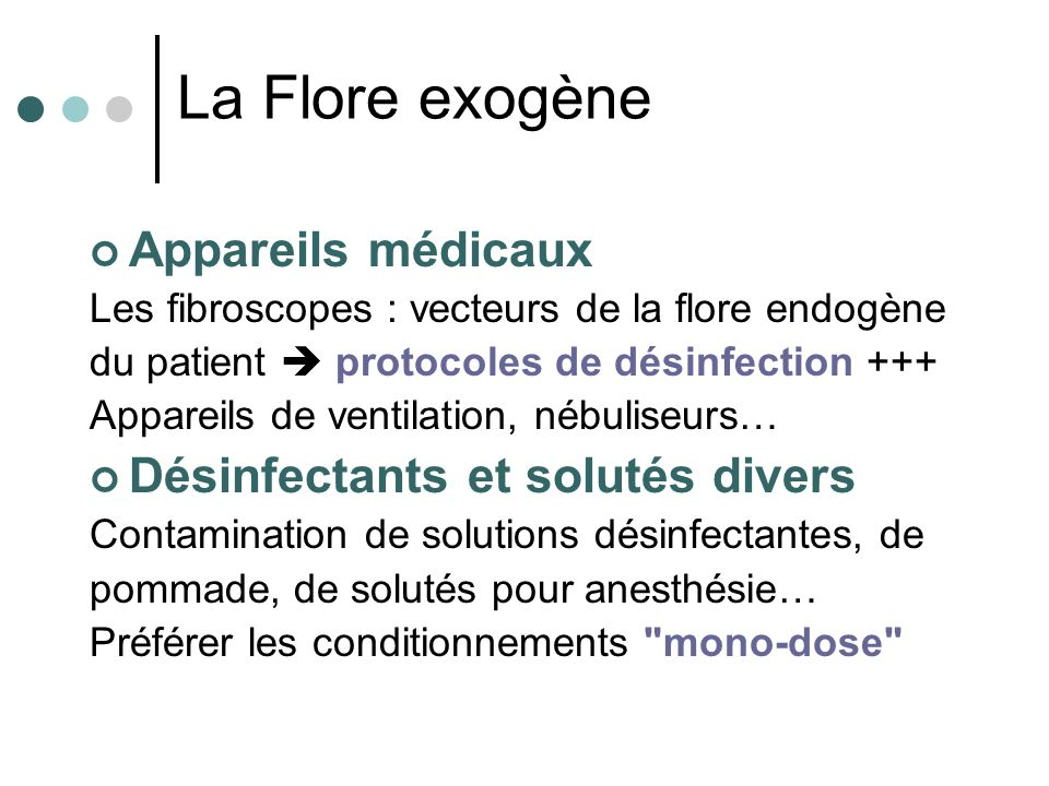 La Flore exogène Appareils médicaux Désinfectants et solutés divers