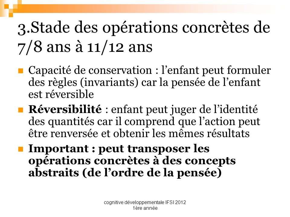 3.Stade des opérations concrètes de 7/8 ans à 11/12 ans
