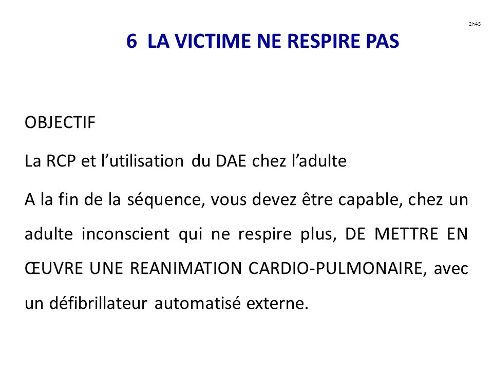 6 LA VICTIME NE RESPIRE PAS