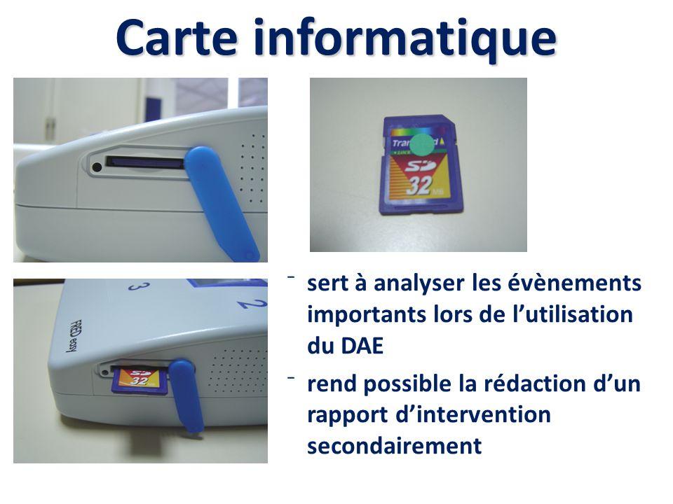 Carte informatique sert à analyser les évènements importants lors de l'utilisation du DAE.
