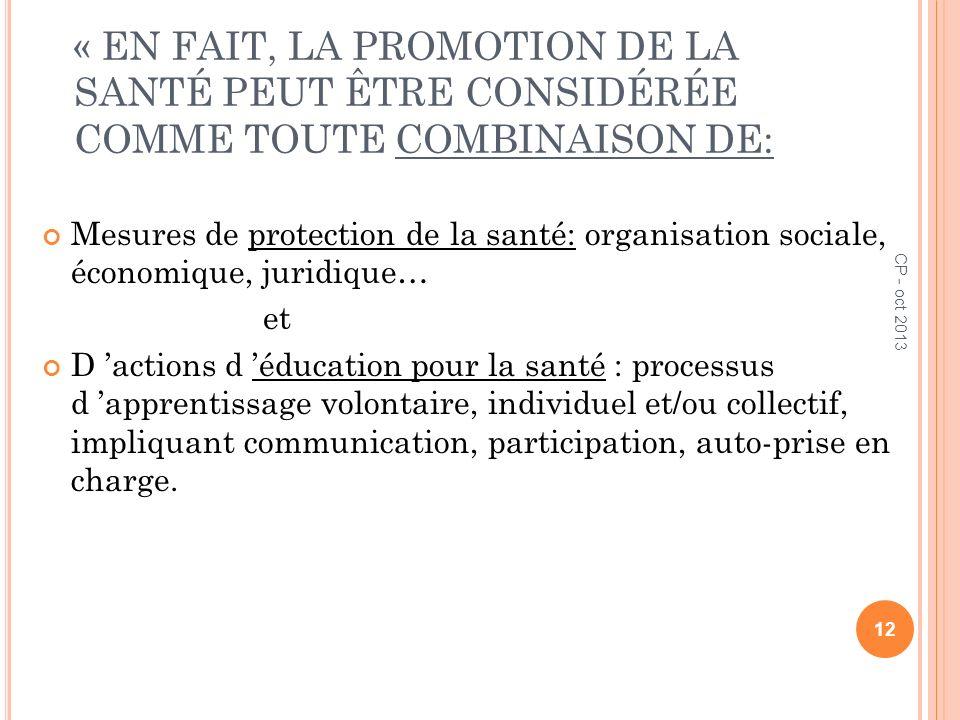 « EN FAIT, LA PROMOTION DE LA SANTÉ PEUT ÊTRE CONSIDÉRÉE COMME TOUTE COMBINAISON DE: