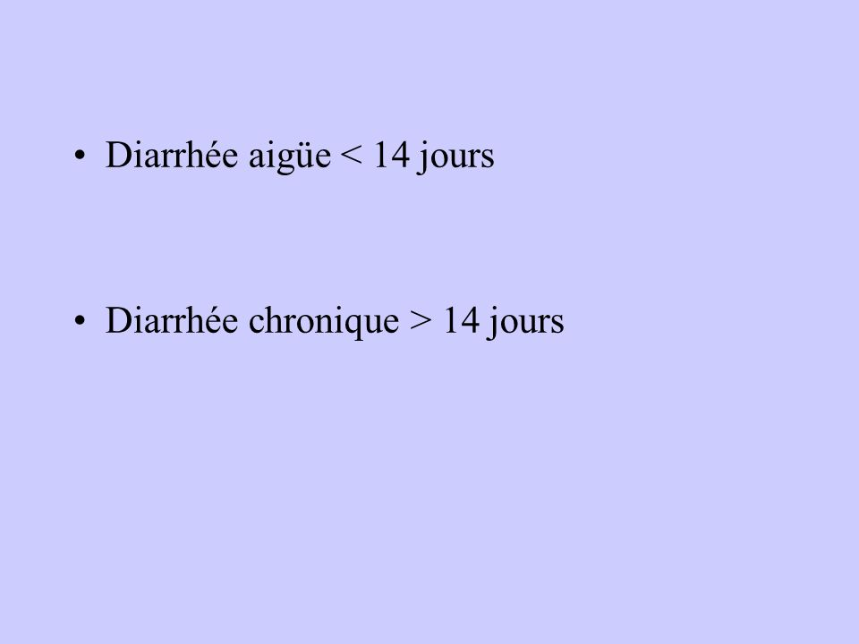 Diarrhée aigüe < 14 jours
