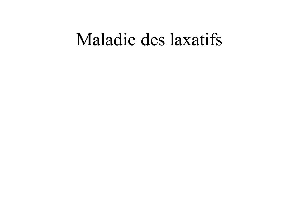 Maladie des laxatifs