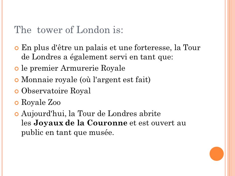 The tower of London is: En plus d être un palais et une forteresse, la Tour de Londres a également servi en tant que: