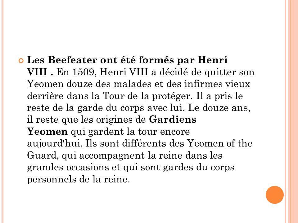 Les Beefeater ont été formés par Henri VIII
