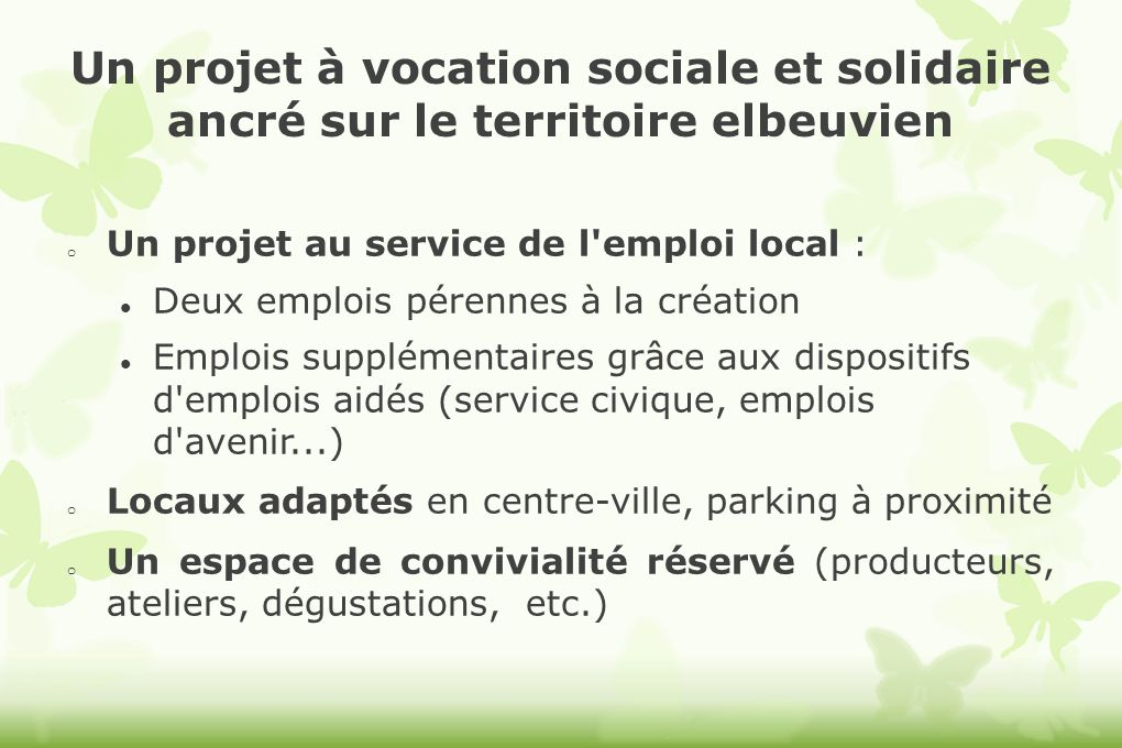 Un projet à vocation sociale et solidaire ancré sur le territoire elbeuvien