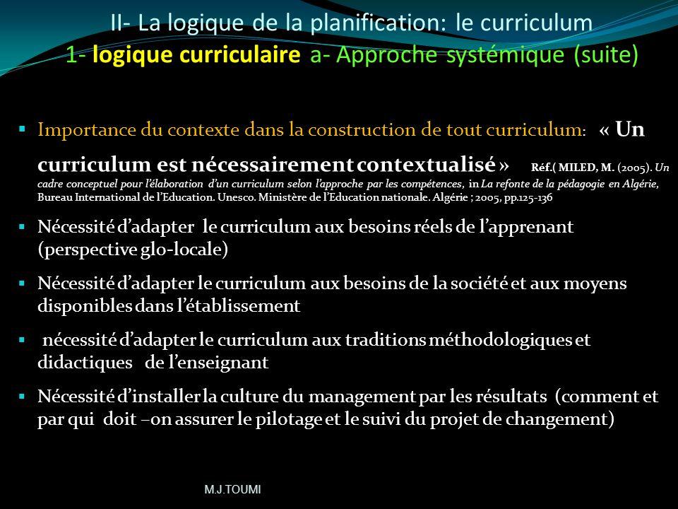 II- La logique de la planification: le curriculum 1- logique curriculaire a- Approche systémique (suite)