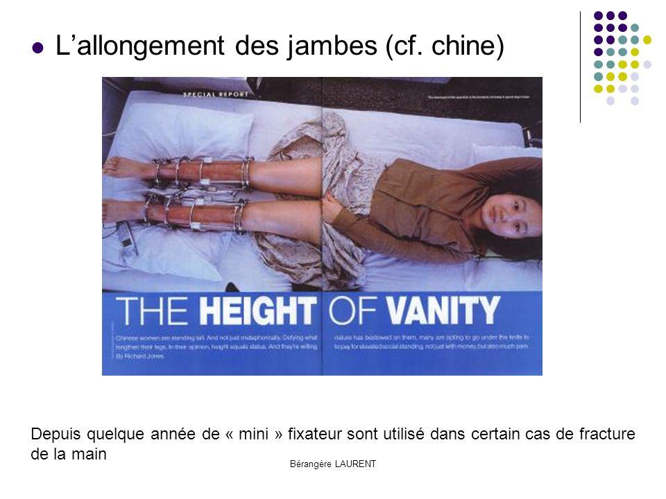L'allongement des jambes (cf. chine)