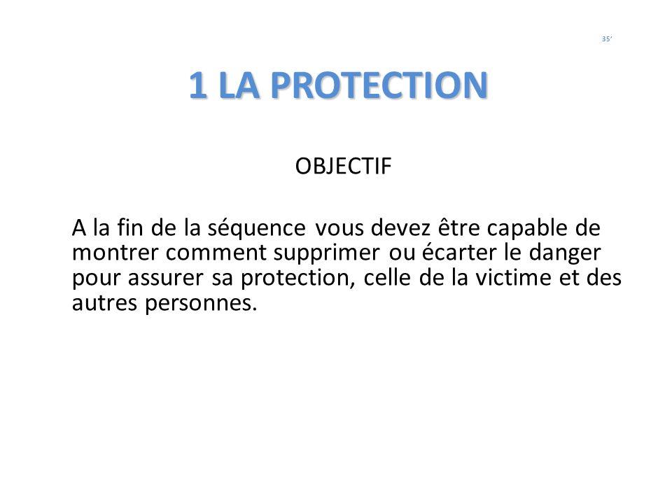 1 LA PROTECTION OBJECTIF