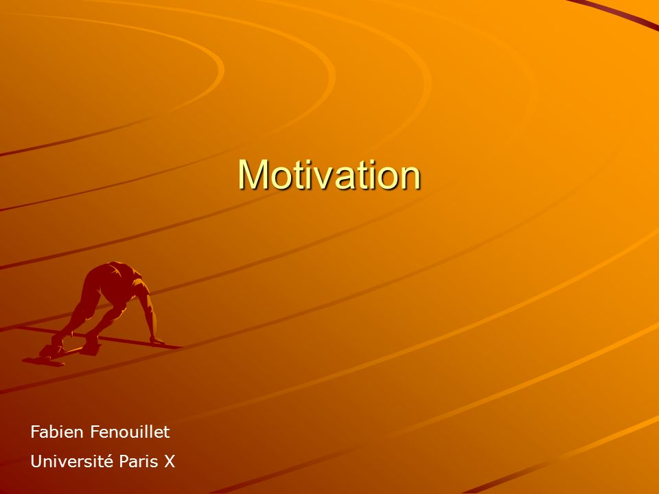 Motivation Fabien Fenouillet Université Paris X