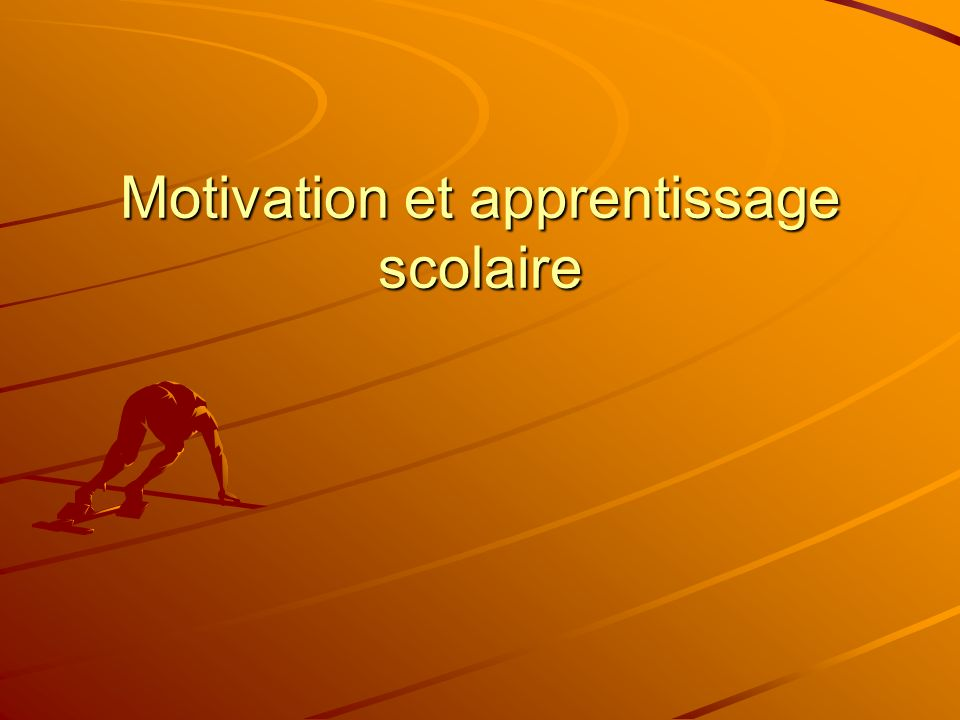 Motivation et apprentissage scolaire